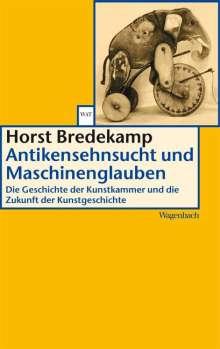 Horst Bredekamp: Antikensehnsucht und Maschinenglauben, Buch