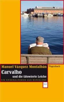 Manuel Vázquez Montalbán: Carvalho und die tätowierte Leiche, Buch