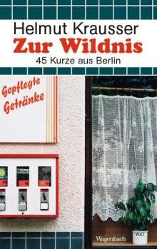 Helmut Krausser: Zur Wildnis, Buch