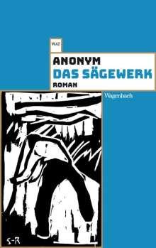 Anonym: Das Sägewerk, Buch