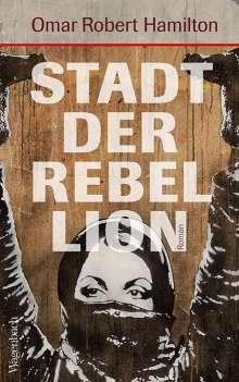 Omar Robert Hamilton: Stadt der Rebellion, Buch