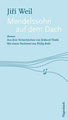 Jiri Weil: Mendelssohn auf dem Dach, Buch