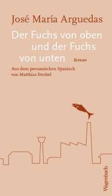José María Arguedas: Der Fuchs von oben und der Fuchs von unten, Buch