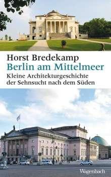 Horst Bredekamp: Berlin am Mittelmeer, Buch