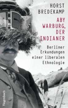 Horst Bredekamp: Aby Warburg, der Indianer, Buch