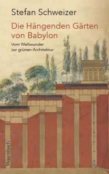 Stefan Schweizer: Die Hängenden Gärten von Babylon, Buch