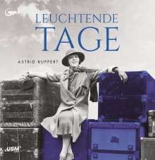 Astrid Ruppert: Leuchtende Tage, 2 MP3-CDs