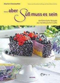 Marion Kiesewetter: Aber süß muss es sein!, Buch