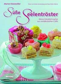 Marion Kiesewetter: Süße Seelentröster, Buch
