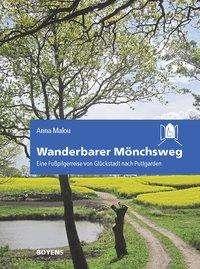 Anna Malou: Wanderbarer Mönchsweg, Buch