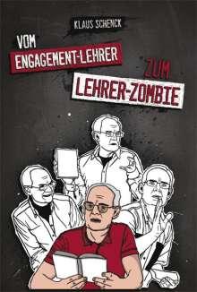 Klaus Schenck: Vom Engagement-Lehrer zum Lehrer-Zombie, Buch