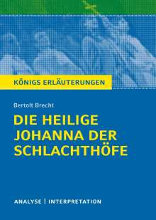 Bertolt Brecht: Die heilige Johanna der Schlachthöfe von Bertolt Brecht. Königs Erläuterungen., Buch