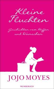 Jojo Moyes: Kleine Fluchten, Buch