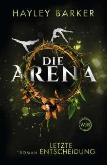 Hayley Barker: Die Arena: Letzte Entscheidung, Buch