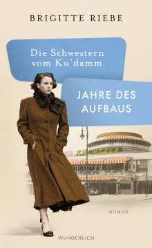 Brigitte Riebe: Die Schwestern vom Ku'damm, Buch