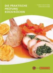 Thomas Wolffgang: Die praktische Prüfung - Koch/Köchin, Buch