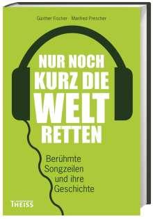 Günther Fischer: Nur noch kurz die Welt retten, Buch