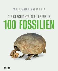 Paul D. Taylor: Die Geschichte des Lebens in 100 Fossilien, Buch