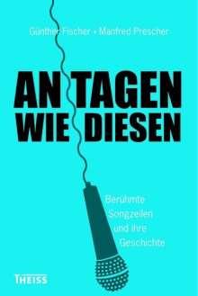 Günther Fischer: An Tagen wie diesen, Buch