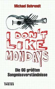 Michael Behrendt: I don't like Mondays, Buch
