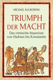 Michael Kulikowski: Triumph der Macht, Buch
