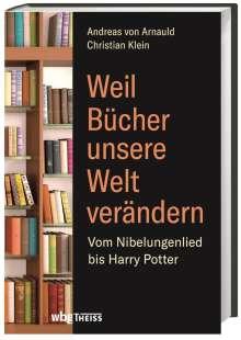 Andreas Von Arnauld: Weil Bücher unsere Welt verändern, Buch
