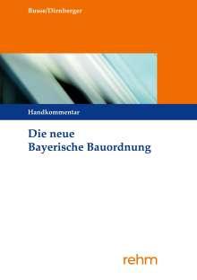 Jürgen Busse: Die neue Bayerische Bauordnung, Buch