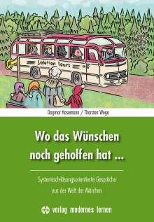 Dagmar Hosemann: Wo das Wünschen noch geholfen hat ..., Buch