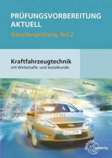 Uwe Heider: Prüfungsvorbereitung aktuell Kraftfahrzeugtechnik mit Wirtschafts- und Sozialkunde Gesellenprüfung 02, Buch