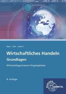 Ulrich Bayer: Wirtschaftliches Handeln Grundlagen, Buch