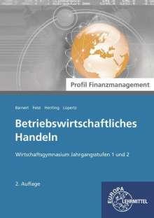 Thomas Barnert: Betriebswirtschaftliches Handeln - Profil Finanzmanagement, Buch