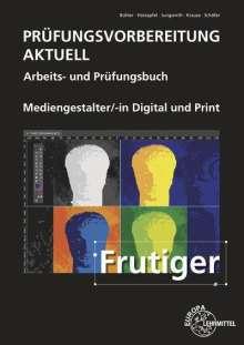 Peter Bühler: Prüfungsvorbereitung aktuell - Mediengestalter Digital und Print, Buch