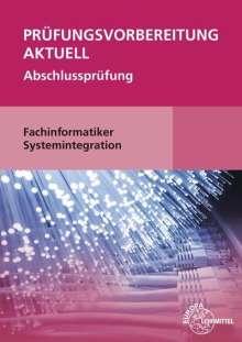 Dirk Hardy: Prüfungsvorbereitung aktuell Fachinformatiker Systemintegration, Buch
