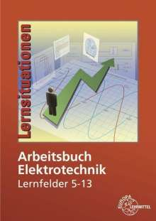 Peter Braukhoff: Arbeitsbuch Elektrotechnik Lernfelder 5-13, Buch