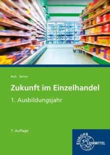 Steffen Berner: Zukunft im Einzelhandel 1. Ausbildungsjahr, Buch