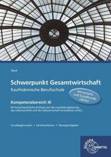Ulrich Bayer: Schwerpunkt Gesamtwirtschaft Kaufmännische Berufsschule, Buch