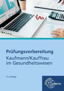 Hans-Jürgen Bauer: Prüfungsvorbereitung Kaufmann / Kauffrau im Gesundheitswesen, Buch