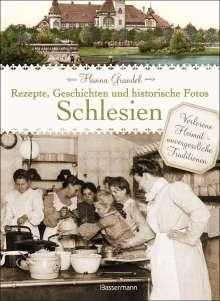 Hanna Grandel: Schlesien - Rezepte, Geschichten und historische Fotos, Buch