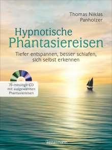 Thomas Niklas Panholzer: Hypnotische Phantasiereisen + 70-minütige Meditations-CD. Echte Hilfe gegen psychische Belastungen, Stress, Sorgen und Ängste, Buch