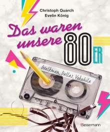 Christoph Quarch: Das waren unsere 80er, Buch