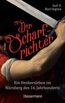 Joel F. Harrington: Der Scharfrichter - Ein Henkersleben im Nürnberg des 16. Jahrhunderts, Buch
