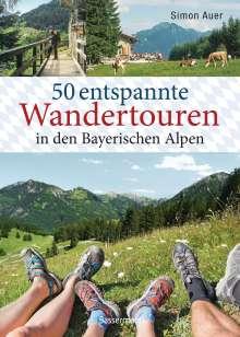 Simon Auer: 50 entspannte Wandertouren in den Bayerischen Alpen, Buch