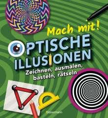 Laura Baker: Mach mit! - Optische Illusionen: Zeichnen, ausmalen, basteln, rätseln, spielen! Das Aktivbuch für Kinder ab 6 Jahren, Buch