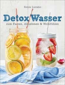 Sonia Lucano: Detox Wasser - zum Fasten, Abnehmen und Wohlfühlen. Mit Früchten, Gemüse, Kräutern und Mineralwasser, Buch
