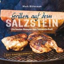 Mark Bitterman: Grillen auf dem Salzstein - Das Einsteigerbuch! Die besten Rezepte vom Salzblock-Profi, Buch