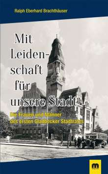 Ralph Eberhard Brachthäuser: Mit Leidenschaft für unsere Stadt, Buch