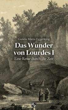 Gunda Maria Eggerking: Das Wunder von Lourdes 01, Buch