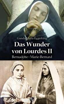 Gunda Maria Eggerking: Das Wunder von Lourdes II, Buch