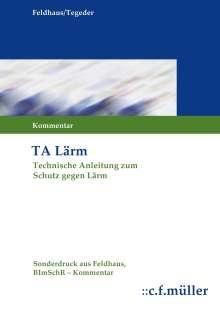 Gerhard Feldhaus: Technische Anleitung zum Schutz gegen Lärm (TA Lärm), Buch