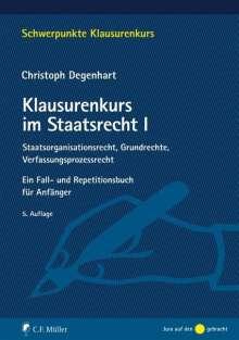 Christoph Degenhart: Klausurenkurs im Staatsrecht I, Buch